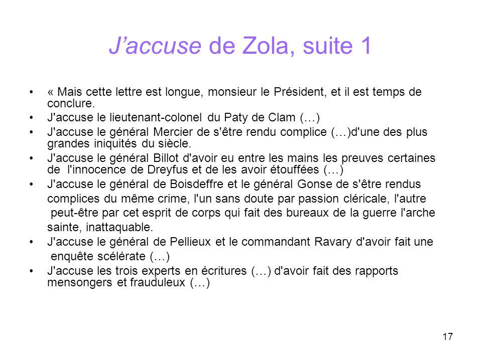 J'accuse de Zola, suite 1 « Mais cette lettre est longue, monsieur le Président, et il est temps de conclure.