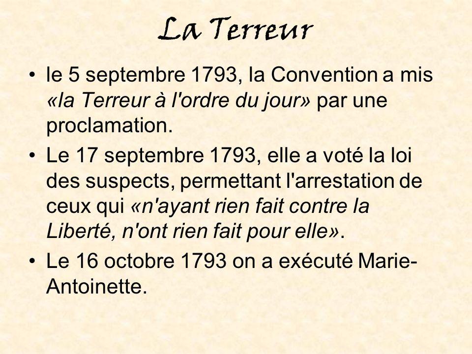 La Terreur le 5 septembre 1793, la Convention a mis «la Terreur à l ordre du jour» par une proclamation.