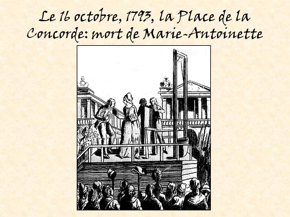 Le 16 octobre, 1793, la Place de la Concorde: mort de Marie-Antoinette