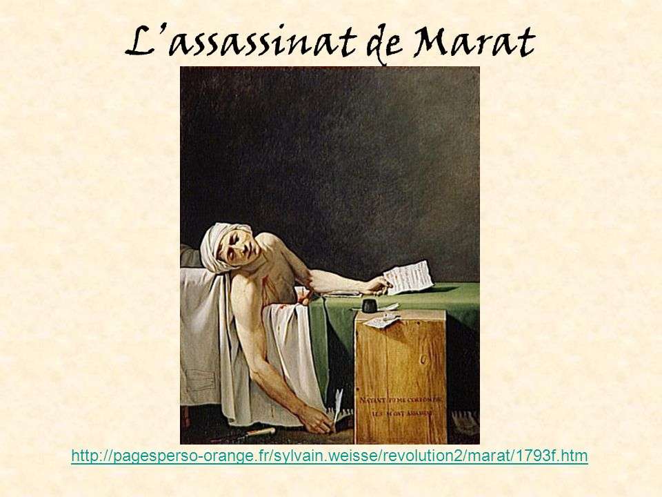 L'assassinat de Marat http://pagesperso-orange.fr/sylvain.weisse/revolution2/marat/1793f.htm
