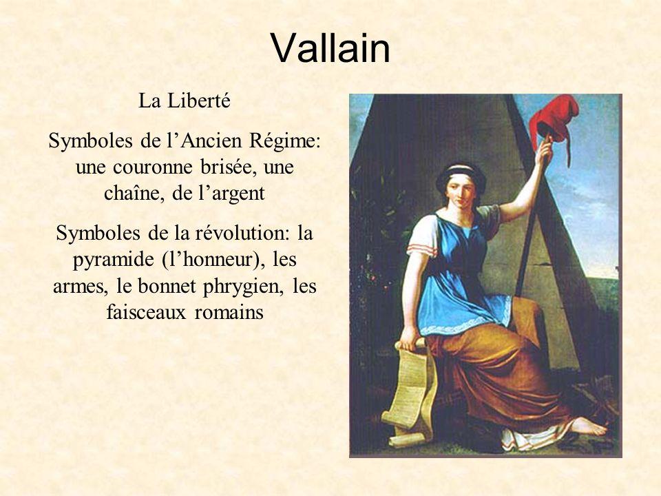 Vallain La Liberté. Symboles de l'Ancien Régime: une couronne brisée, une chaîne, de l'argent.