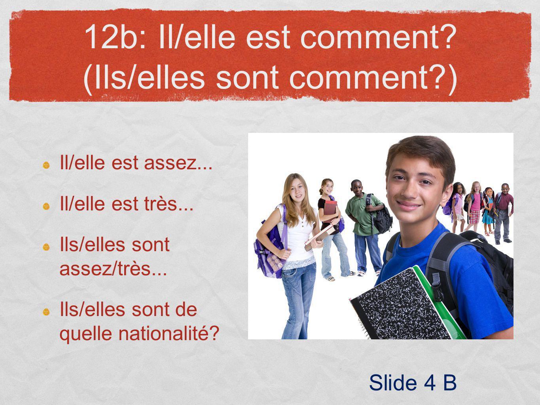 12b: Il/elle est comment (Ils/elles sont comment )