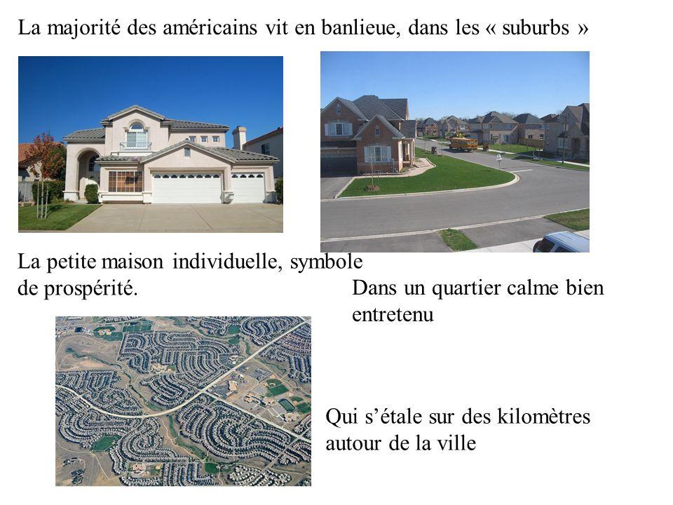 La majorité des américains vit en banlieue, dans les « suburbs »