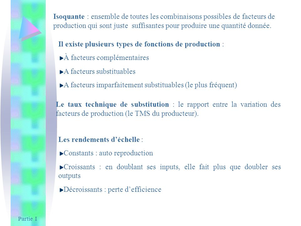Il existe plusieurs types de fonctions de production :