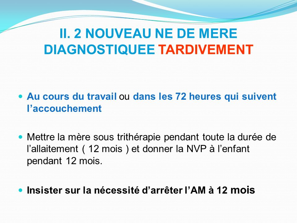 II. 2 NOUVEAU NE DE MERE DIAGNOSTIQUEE TARDIVEMENT