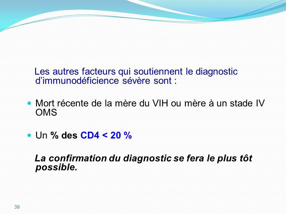 Les autres facteurs qui soutiennent le diagnostic d'immunodéficience sévère sont :
