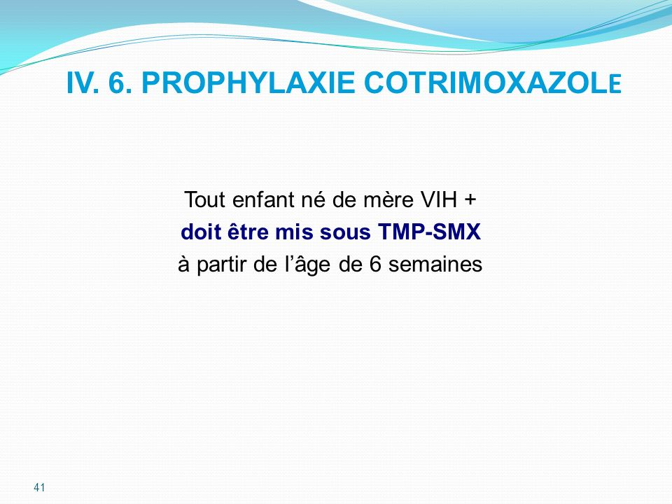 IV. 6. PROPHYLAXIE COTRIMOXAZOLE