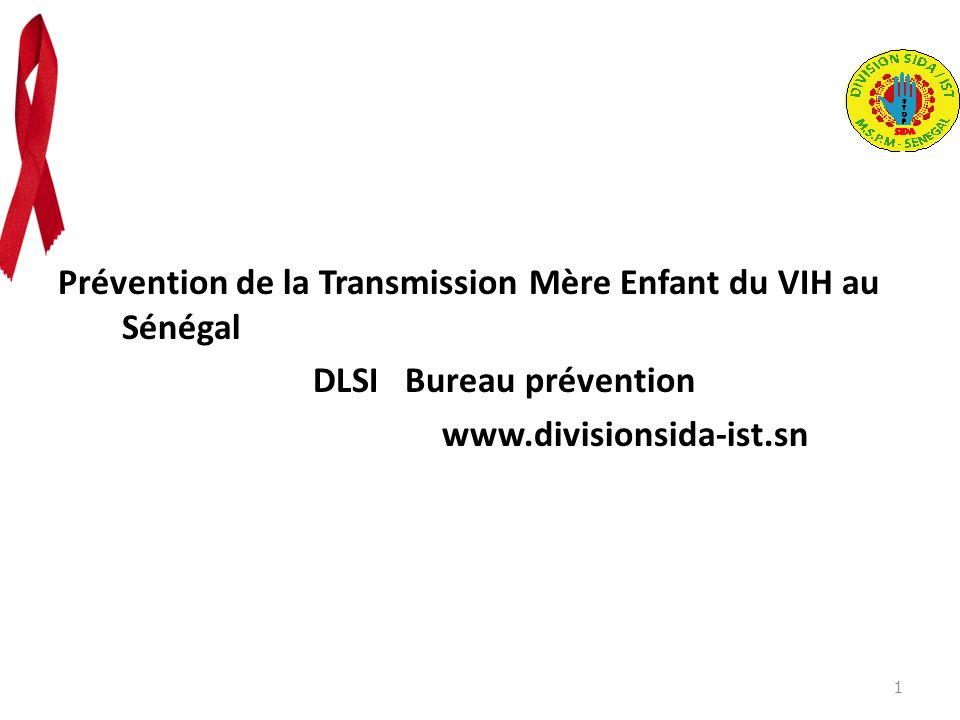 Prévention de la Transmission Mère Enfant du VIH au Sénégal DLSI Bureau prévention www.divisionsida-ist.sn