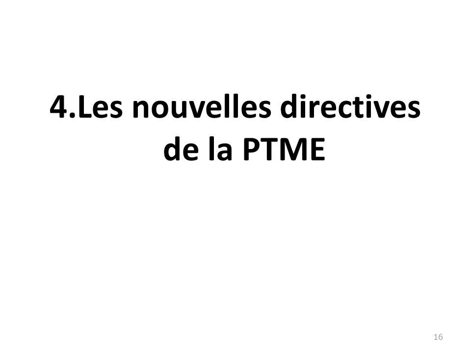 4.Les nouvelles directives de la PTME