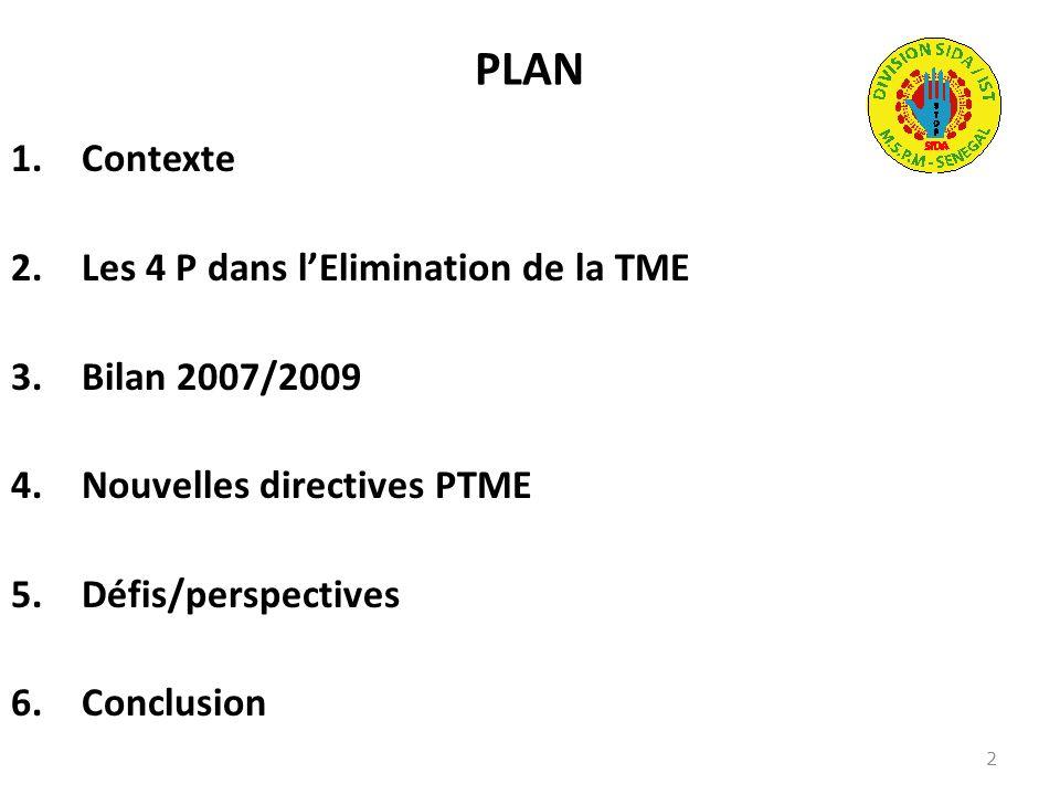 PLAN Contexte Les 4 P dans l'Elimination de la TME Bilan 2007/2009