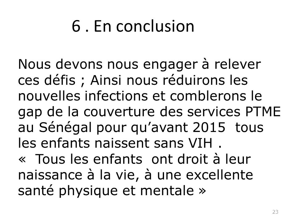 6 . En conclusion