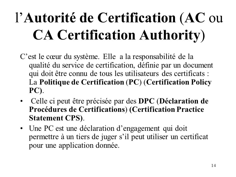 l'Autorité de Certification (AC ou CA Certification Authority)