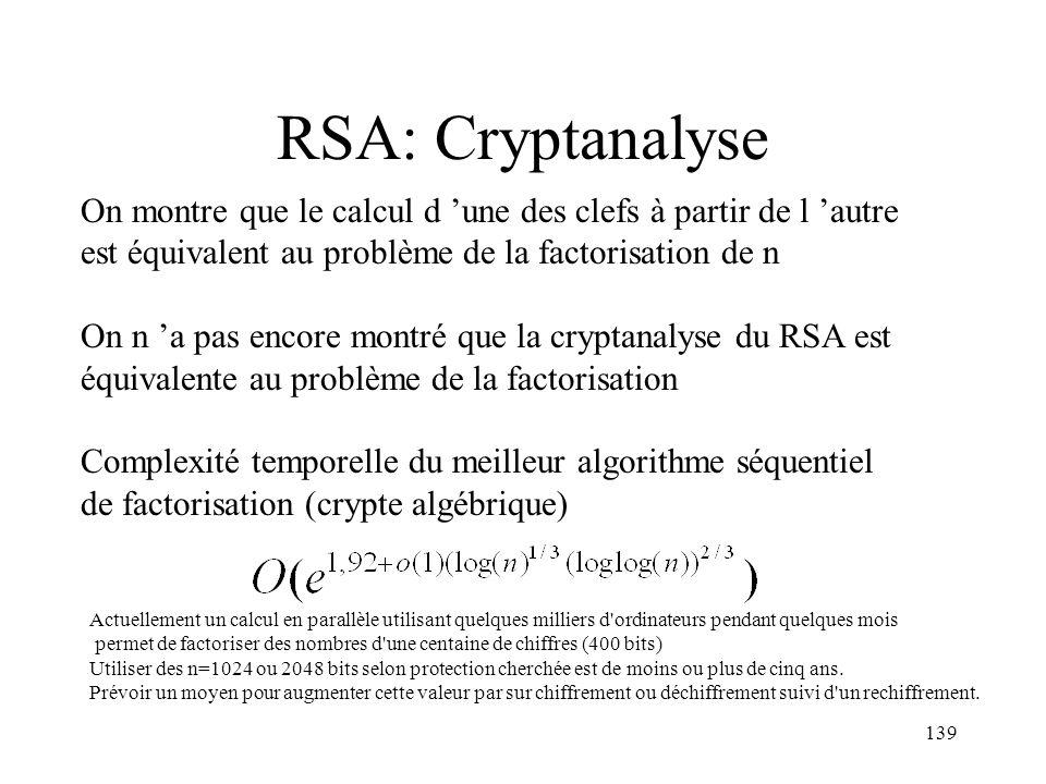 RSA: Cryptanalyse On montre que le calcul d 'une des clefs à partir de l 'autre. est équivalent au problème de la factorisation de n.