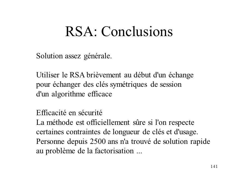 RSA: Conclusions Solution assez générale.