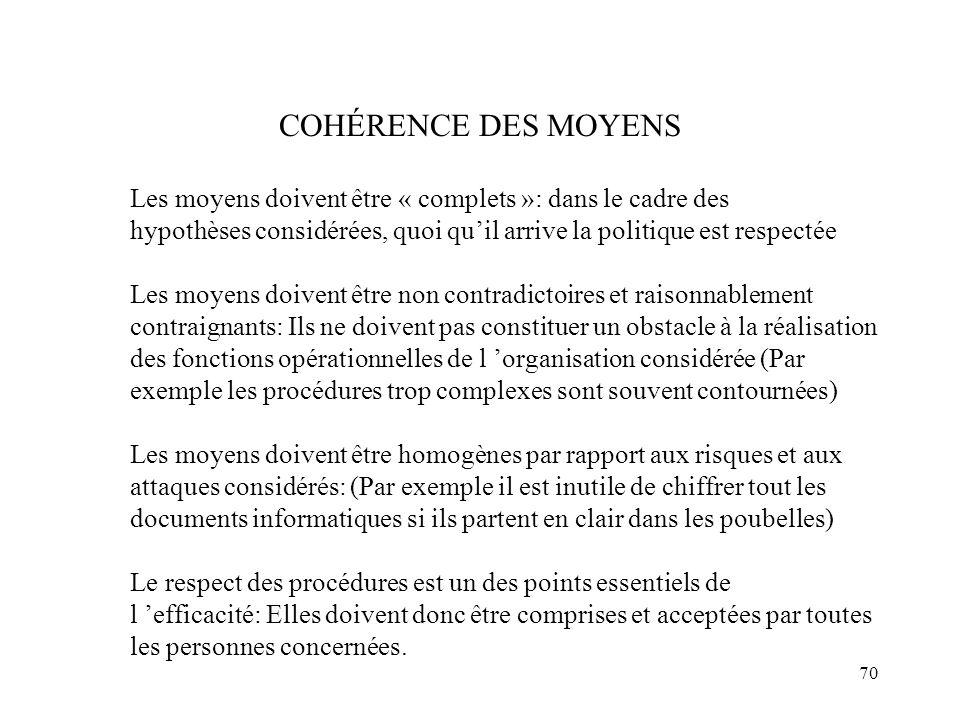 COHÉRENCE DES MOYENS Les moyens doivent être « complets »: dans le cadre des. hypothèses considérées, quoi qu'il arrive la politique est respectée.