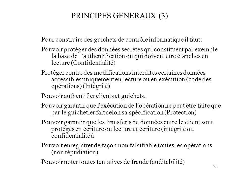 PRINCIPES GENERAUX (3) Pour construire des guichets de contrôle informatique il faut: