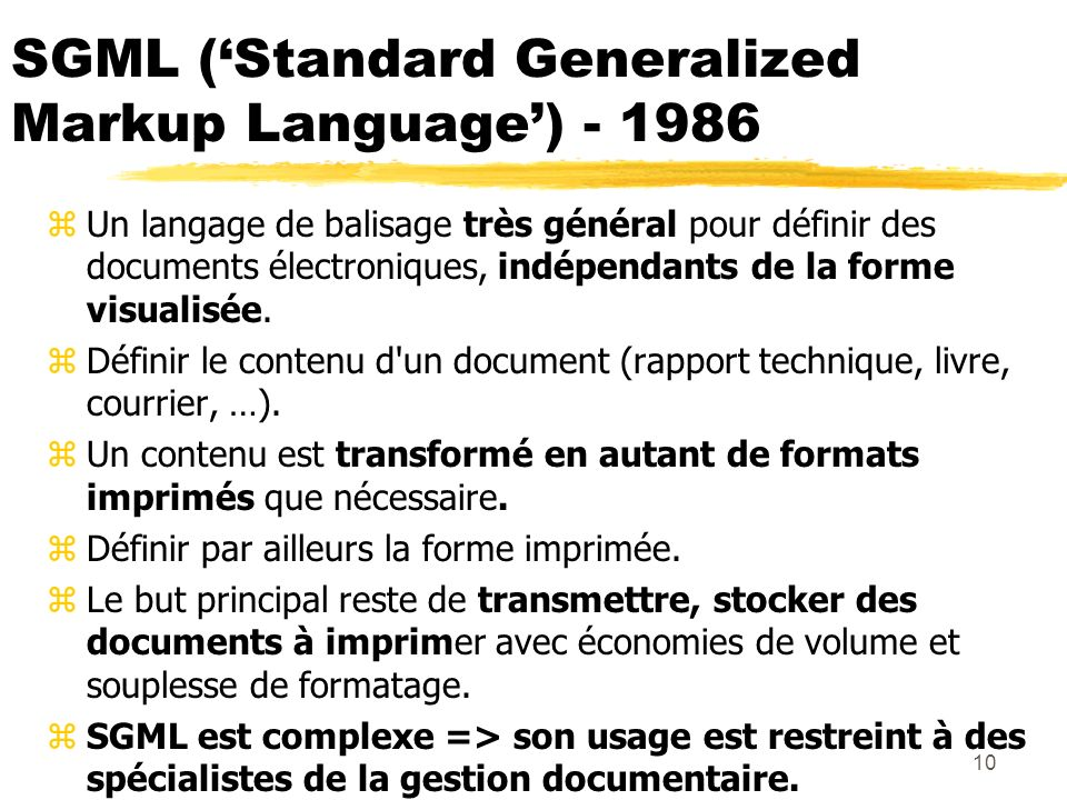 SGML ('Standard Generalized Markup Language') - 1986