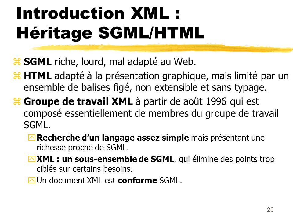 Introduction XML : Héritage SGML/HTML