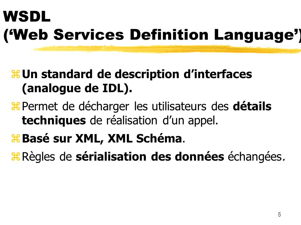 WSDL ('Web Services Definition Language')