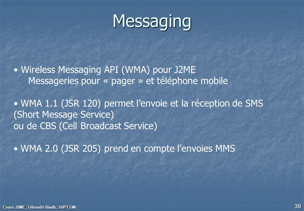 Messaging Wireless Messaging API (WMA) pour J2ME