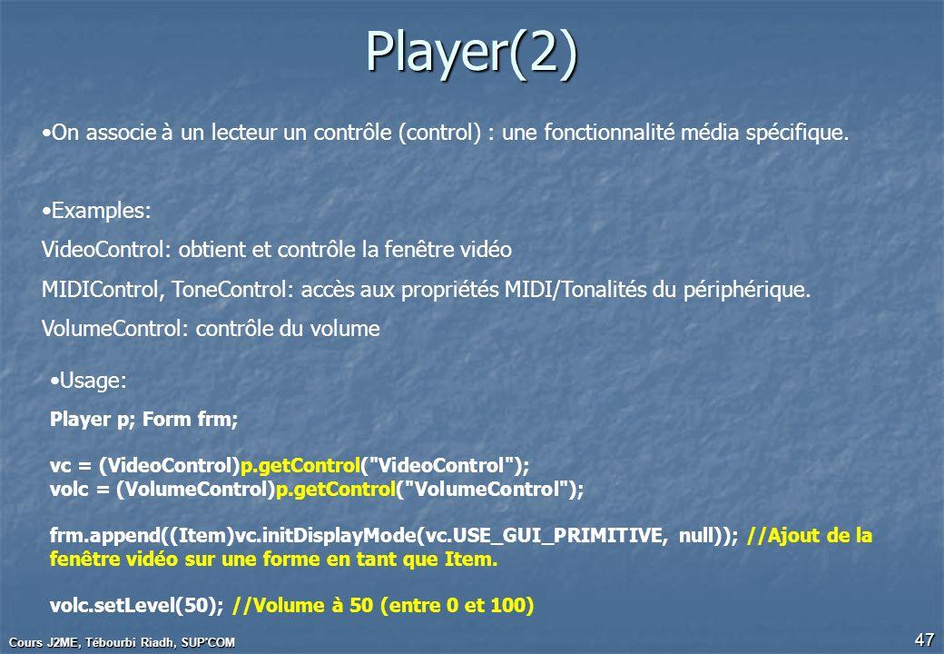 Player(2)On associe à un lecteur un contrôle (control) : une fonctionnalité média spécifique. Examples:
