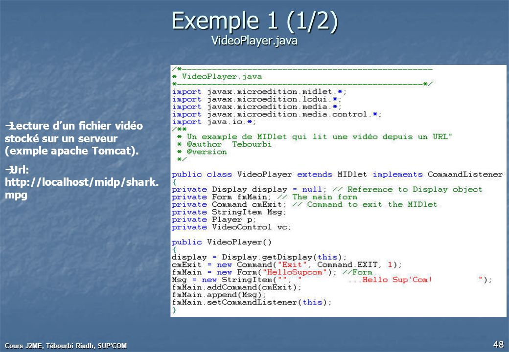 Exemple 1 (1/2) VideoPlayer.java