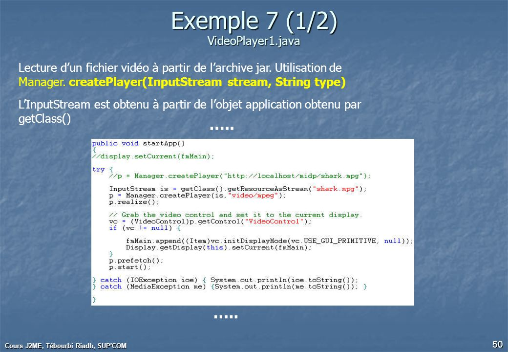 Exemple 7 (1/2) VideoPlayer1.java