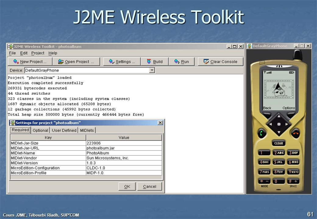 J2ME Wireless Toolkit Cours J2ME, Tébourbi Riadh, SUP COM