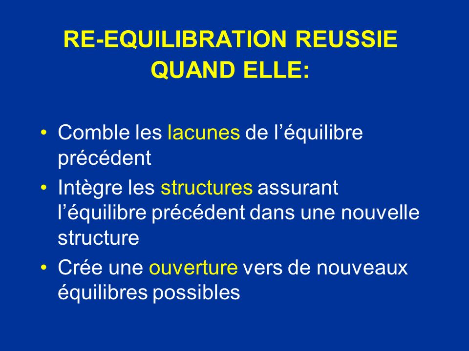RE-EQUILIBRATION REUSSIE QUAND ELLE:
