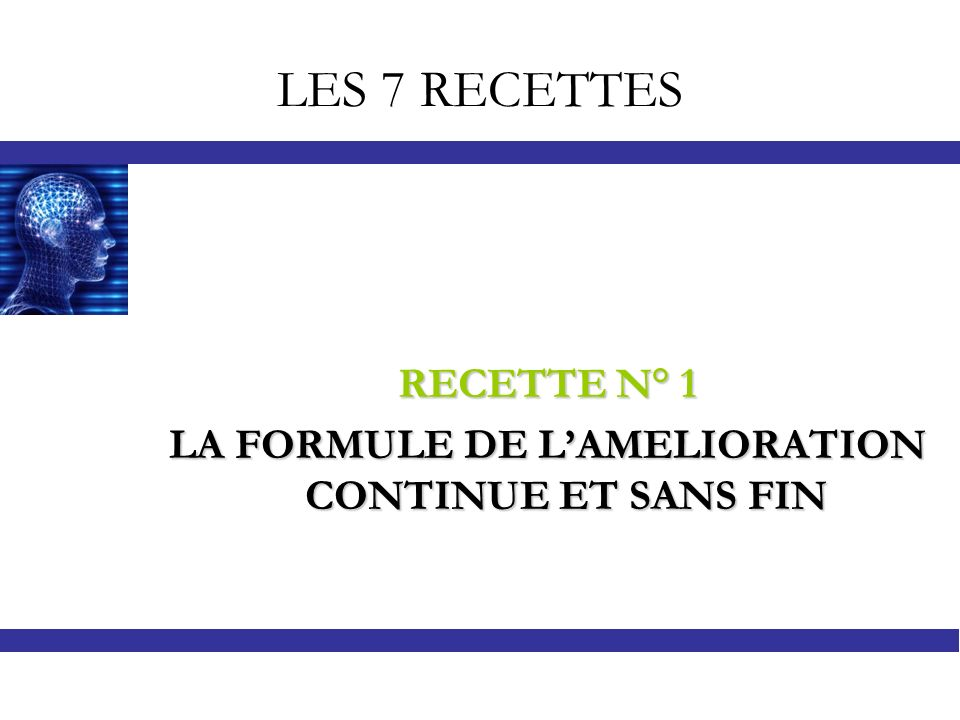 LA FORMULE DE L'AMELIORATION CONTINUE ET SANS FIN