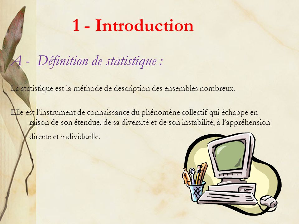 1 - Introduction A - Définition de statistique :