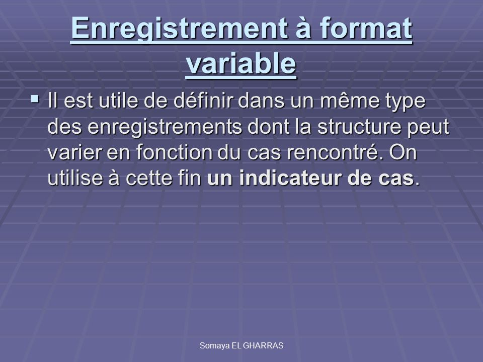 Enregistrement à format variable