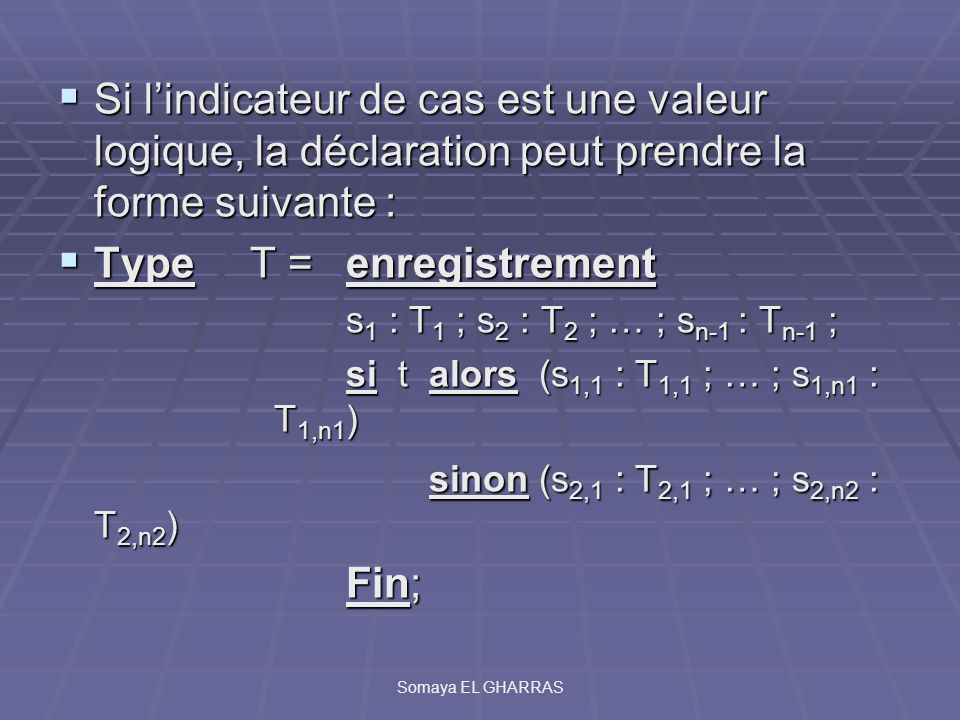 Type T = enregistrement