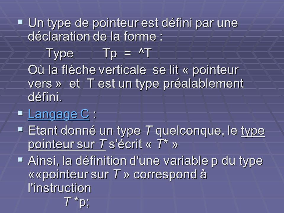 Un type de pointeur est défini par une déclaration de la forme :
