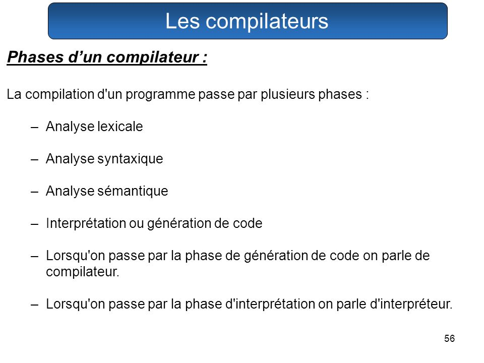 Les compilateurs Phases d'un compilateur :