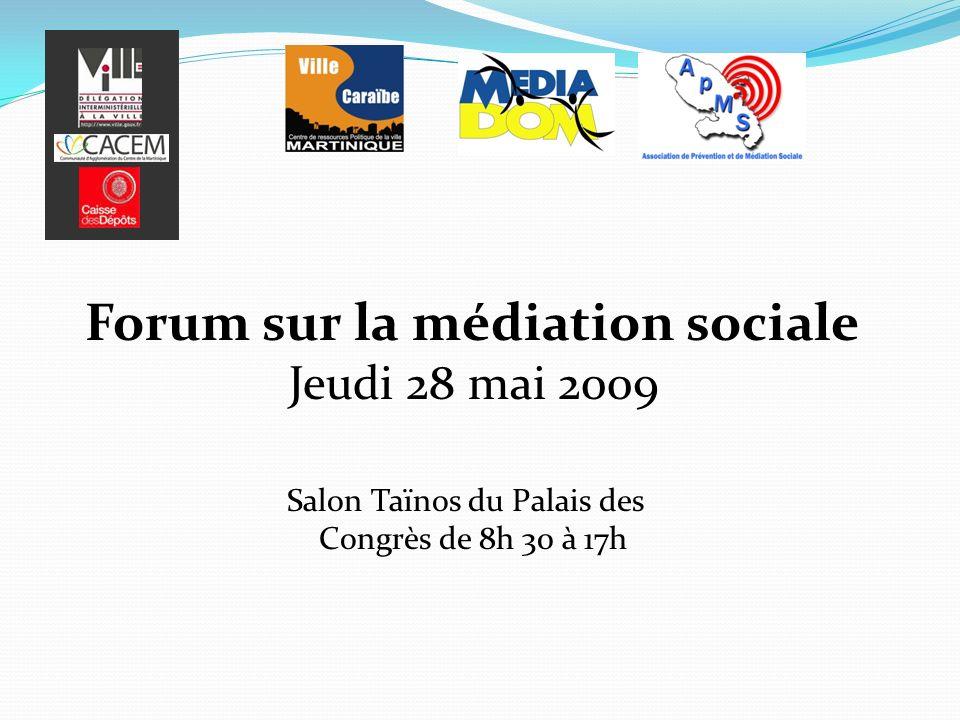 Forum sur la médiation sociale Jeudi 28 mai 2009