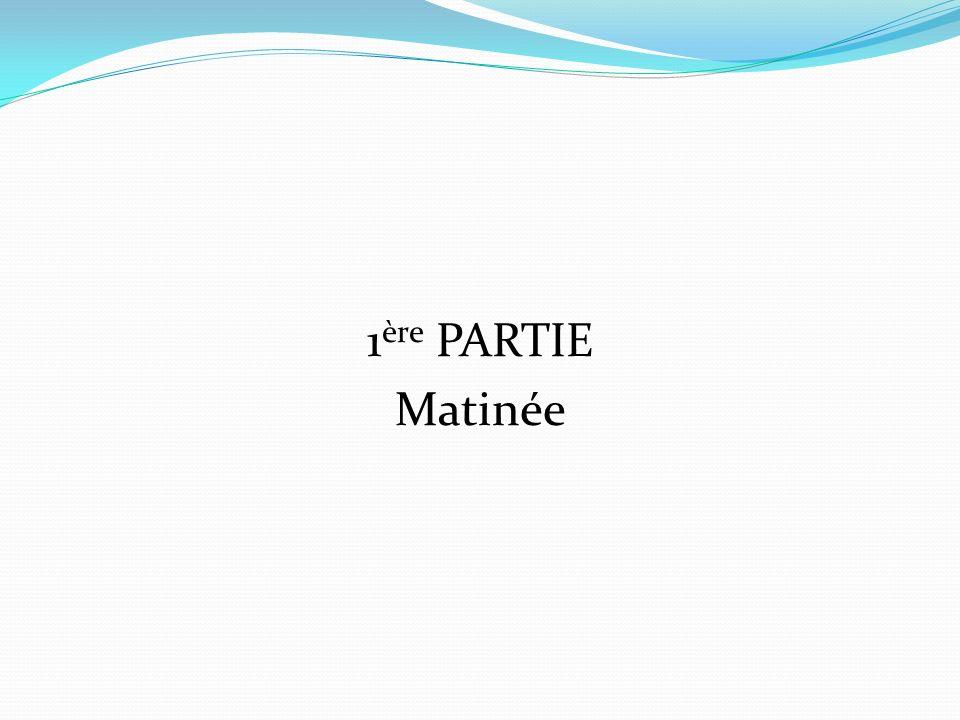 1ère PARTIE Matinée