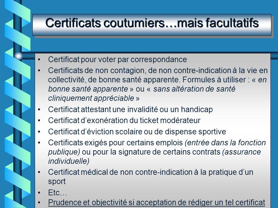 Certificats coutumiers…mais facultatifs