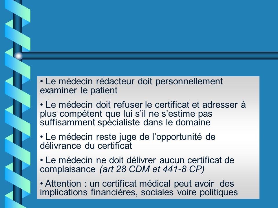 Le médecin rédacteur doit personnellement examiner le patient