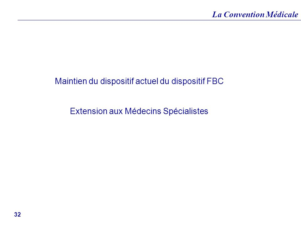 Maintien du dispositif actuel du dispositif FBC