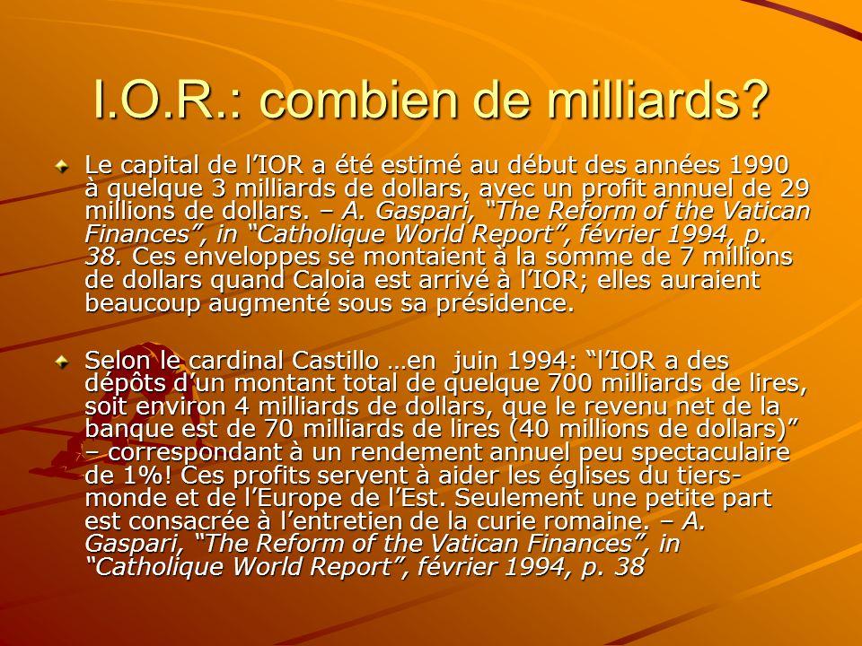 I.O.R.: combien de milliards