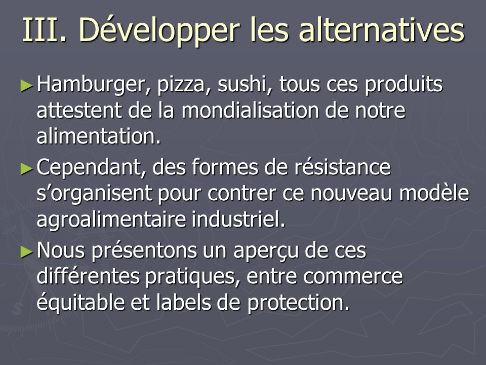 III. Développer les alternatives