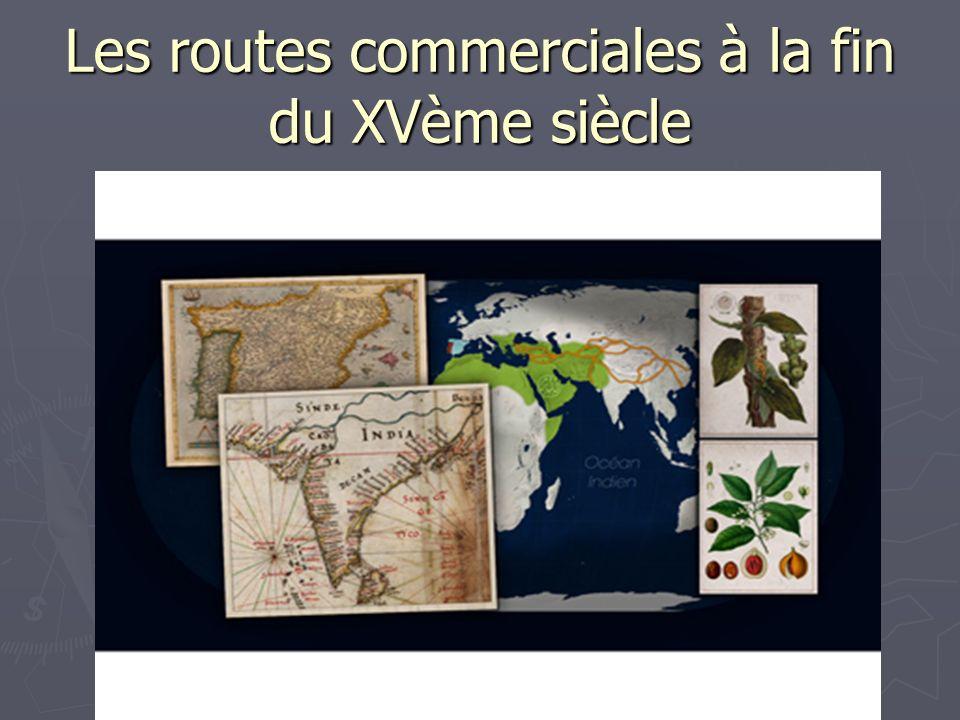 Les routes commerciales à la fin du XVème siècle