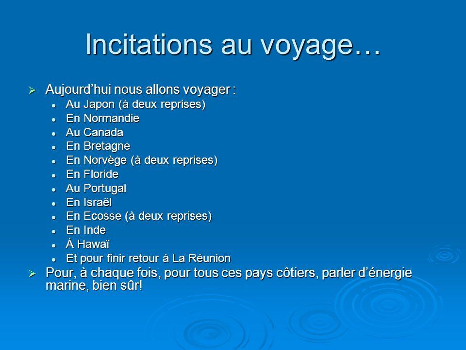 Incitations au voyage…