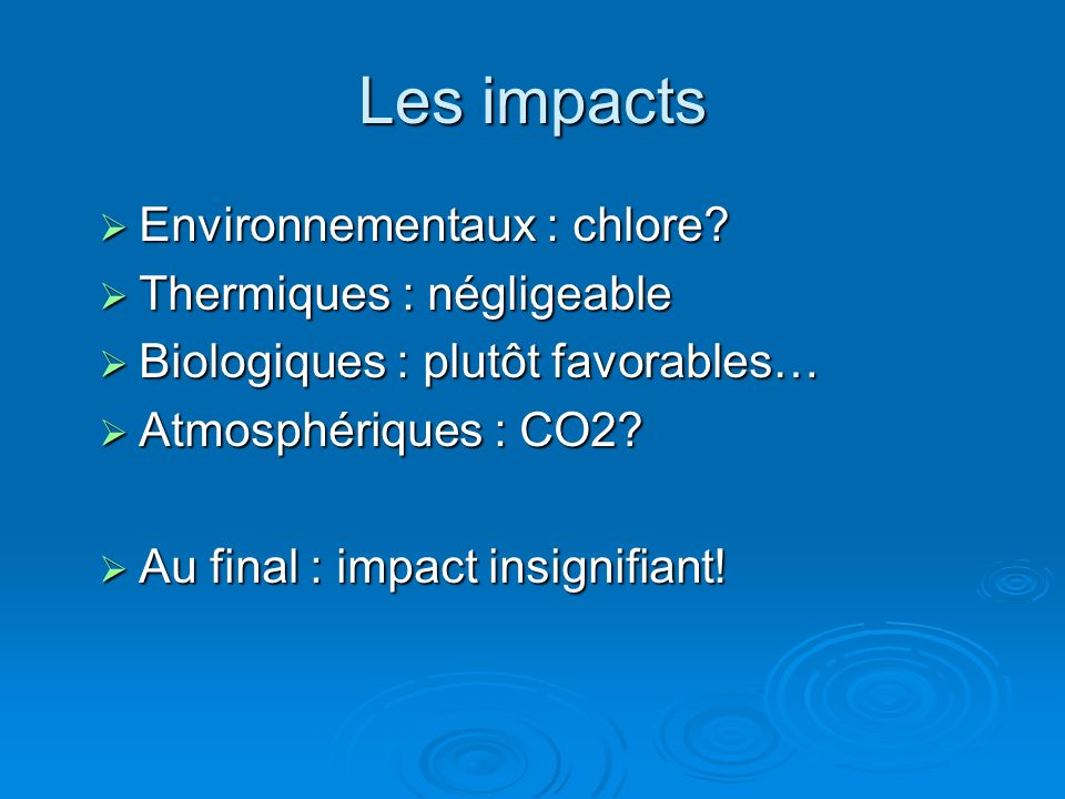 Les impacts Environnementaux : chlore Thermiques : négligeable