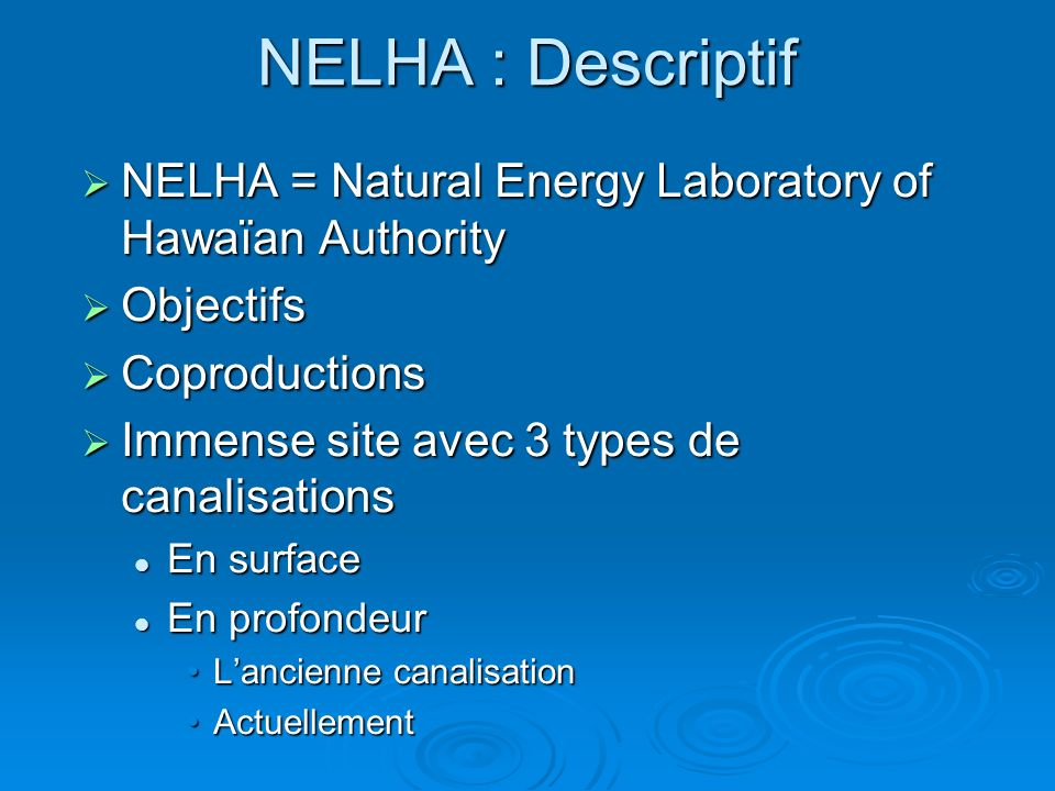 NELHA : Descriptif NELHA = Natural Energy Laboratory of Hawaïan Authority. Objectifs. Coproductions.