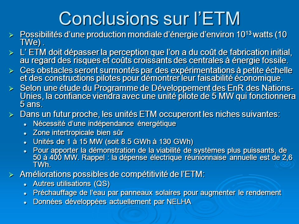 Conclusions sur l'ETMPossibilités d'une production mondiale d'énergie d'environ 1013 watts (10 TWe) .