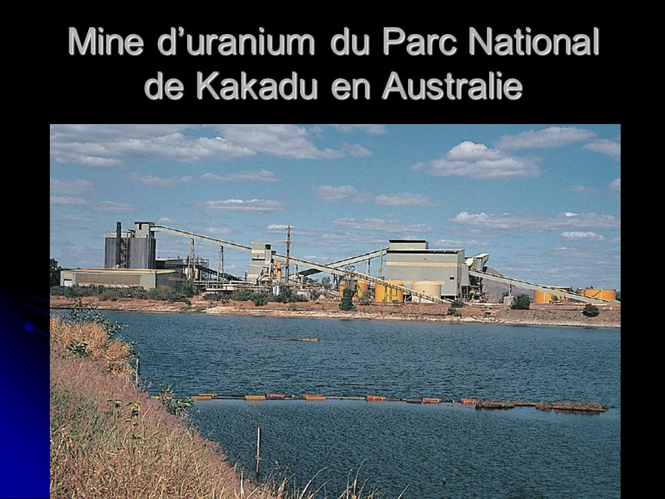 Mine d'uranium du Parc National de Kakadu en Australie
