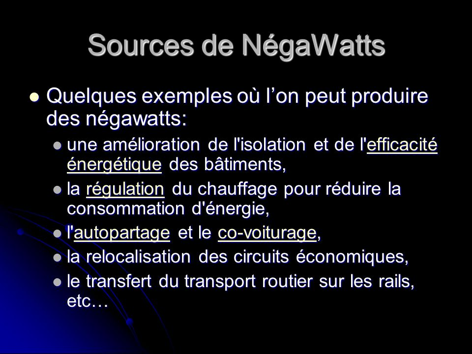 Sources de NégaWattsQuelques exemples où l'on peut produire des négawatts: