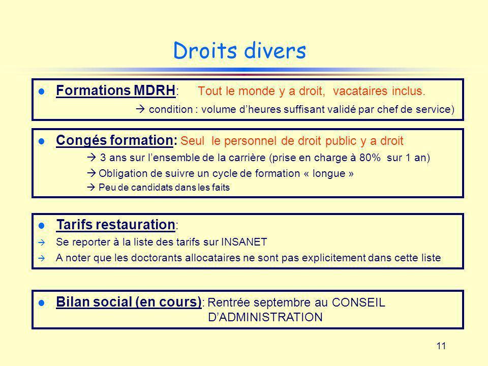Droits divers Formations MDRH: Tout le monde y a droit, vacataires inclus.  condition : volume d'heures suffisant validé par chef de service)